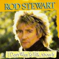 Cover Rod Stewart - I Don't Want To Talk About It [Live]